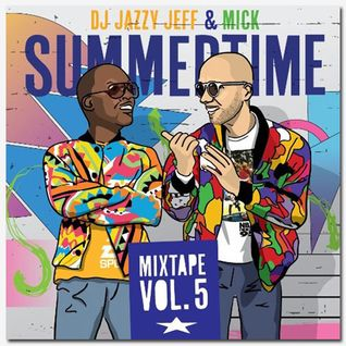 Dj Jazzy Jeff & MICK - Summertime  Mixtape Vol 5 (2014)