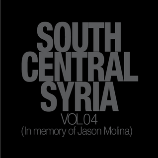 South Central Syria//Deep Down Vol 4 (In Memory of Jason Molina)