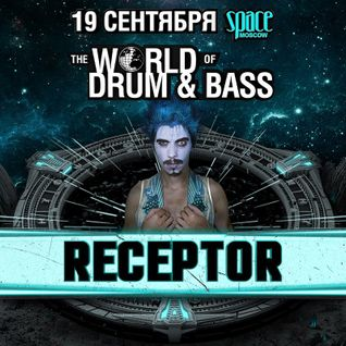 Receptor @ The World Of Drum&Bass, Moscow 19-09-2015 (www.dabstep.ru)