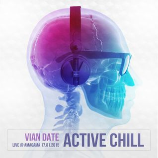 Vian Date — Live @ Active Chill Amagama 17.01.2015