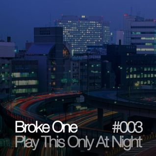 Play This Only At Night #003