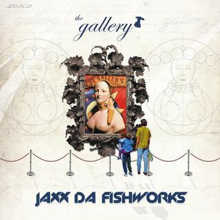 JAXX DA FISHWORKS @ Ministry of Sound (London)