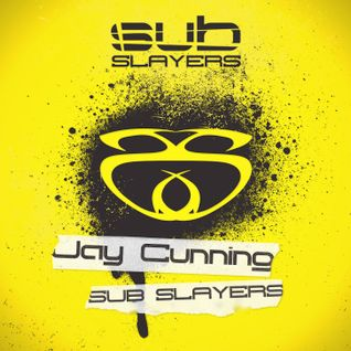 Jay Cunning - Sub Slayers [Mix 05]