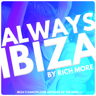 RICH MORE: ALWAYS IBIZA 52