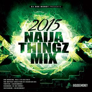 DJ Dee Money Naija Thingz 2015 Mix