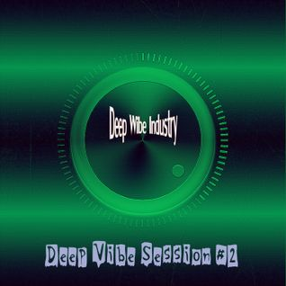 "Deep Wibe Industry Deep Vibe Session #2 ""Disco Ball'z"""