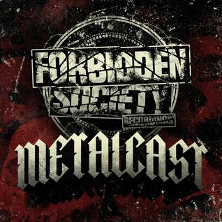 Forbidden Society Recordings METALCAST Vol 24 Feat Eye D