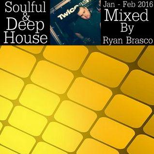 Jan - Feb 2016 Soulful & Deep House Mixed Live By Dj Ryan Brasco
