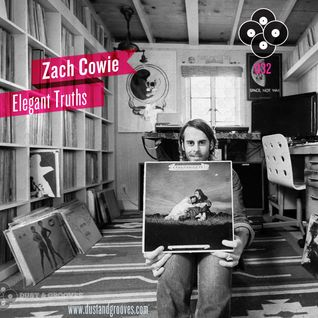 Elegant Truths - A mix tape by Zach Cowie for Dust & Grooves