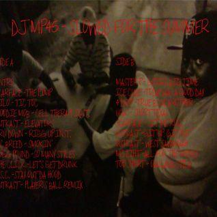 DJ MP45 - Slowed Fo' Da Summa - Side A