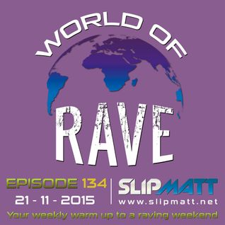 Slipmatt - World Of Rave #134