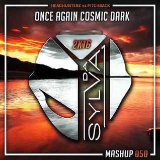 Headhunterz Vs Pitchback - Once Again Cosmic Dark (Da Sylva Mashup)