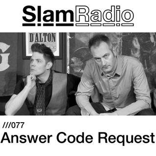 #SlamRadio - 077 - Answer Code Request