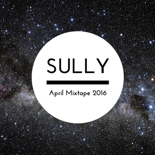 Sully - April Mixtape 2016