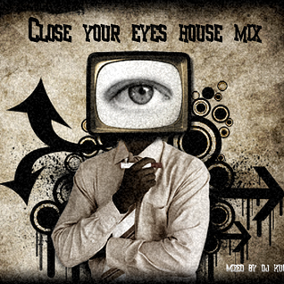 Close your eyes house mix