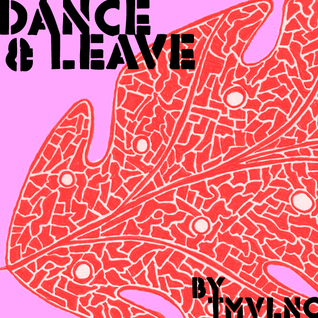 Dance & Leave [DJMIX]