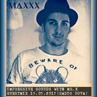 Maxxx - Guestmix on Impressive Sounds (Radio Nova) 19.05.2015