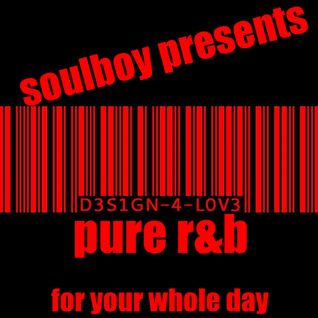 soulboy's pure r&b for your whole day