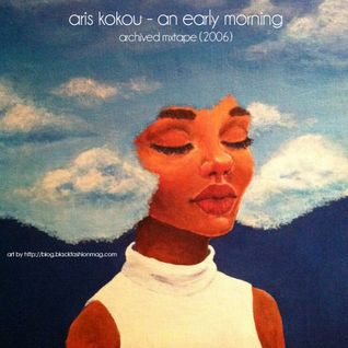 aris kokou - an early morning - archived mixtape (2006)