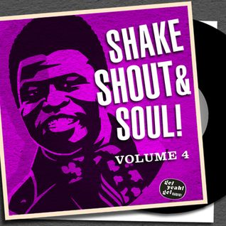 SHAKE SHOUT AND SOUL Vinyl Radio Show volume four by DJ Slick Eddie