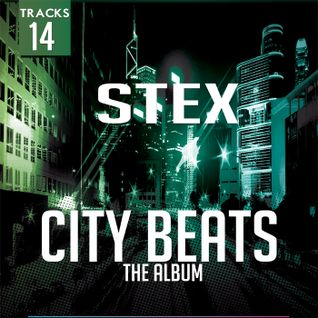Stex - City Beats - The Album - Minimix - Out 2015,27th May