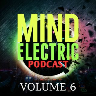 Mind Electric podcast | Vol. 06 (featuring Dj Chris S.)