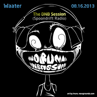 The DNB Session (Spoondrift Radio, 08.16.2013)