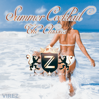 Summer Cocktail 6 (The Classics) [VIREZ in the Mix]