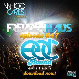 WhoOCares - Freudenhaus Episode 047 EDC Bound Edition!