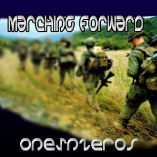 OnesNzeroS ~ Marching Forward