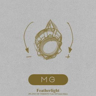MG: Featherlight (PLANET OF VERSIONS Voice Of Nature Rmx - Relaxation)