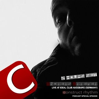 Andreas Kraemer Live at Ideal Club Augsburg / Construct Rhythm Podcast special episode