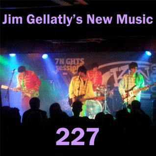 Jim Gellatly's New Music episode 227