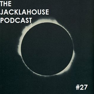 The JackLaHouse Podcast #27