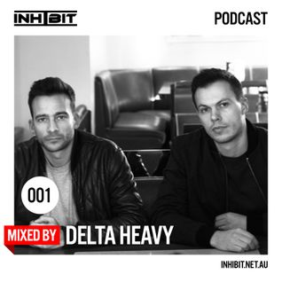 Inhibit Podcast #001: Delta Heavy