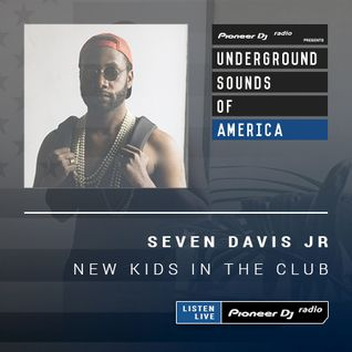 Seven Davis JR - New Kids In The Club #004 (Underground Sounds Of America)