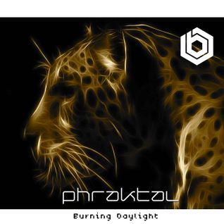 Phraktal - Burning Daylight