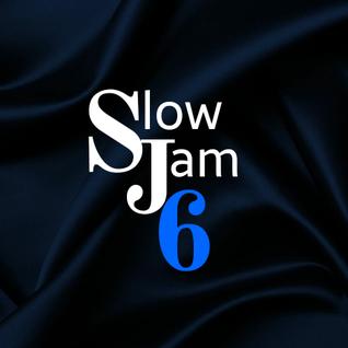 Slow Jam Vol 6 (8-23-16)