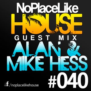 No Place Like House #040 - Guest Mix: Alan & Mike Hess
