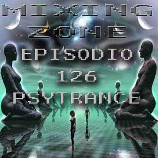 MIXING ZONE EPISODIO 126 PSYTRANCE