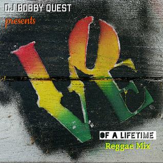 Love of a Lifetime Reggae Mix 8-1-16