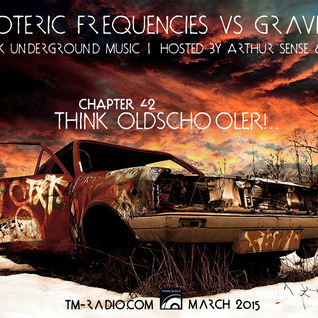 Arthur Sense - Esoteric Frequencies #042: Think Oldschooler!.. [March 2015] on tm-radio.com