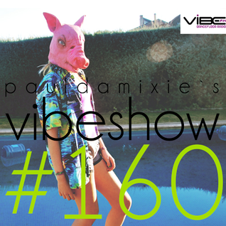 Paul Damixie`s Vibeshow #160