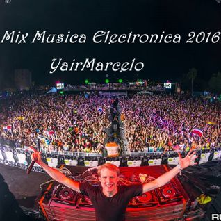 Mix Musica Electronica 2016 (YairMarcelo)