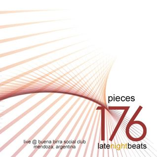 Late Night Beats by Tony Rivera - Episode 176: Pieces (Live @ Buena Birra Club Social, MDZ, ARG)