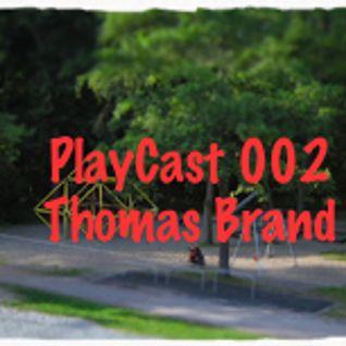 PlayCast 002 - Thomas Brand