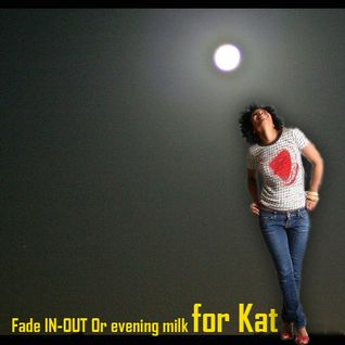 Vakula - Fade In/Out Or Evening Milk For Kat 27-08-2008