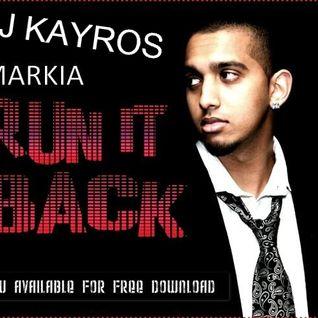 DJ KAYROS FEAT.MARKIA===>Run It Back