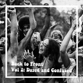 Back to Front - Vol 2: Dazed and Confused