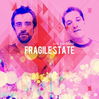 Fragile State :: Just Got Home